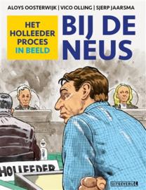 Het Holleeder proces in beeld - Bij de neus -  hc - 2019 - NIEUW!