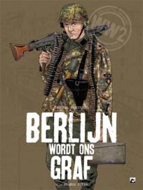 Berlijn wordt ons graf - deel 2 - 1ste druk  - sc - 2021 - NIEUW!