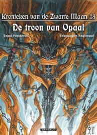 PRE-order - Kronieken van de zwarte Maan - De troon van Opaal - deel 18 - hc - 2021 - Nieuw!