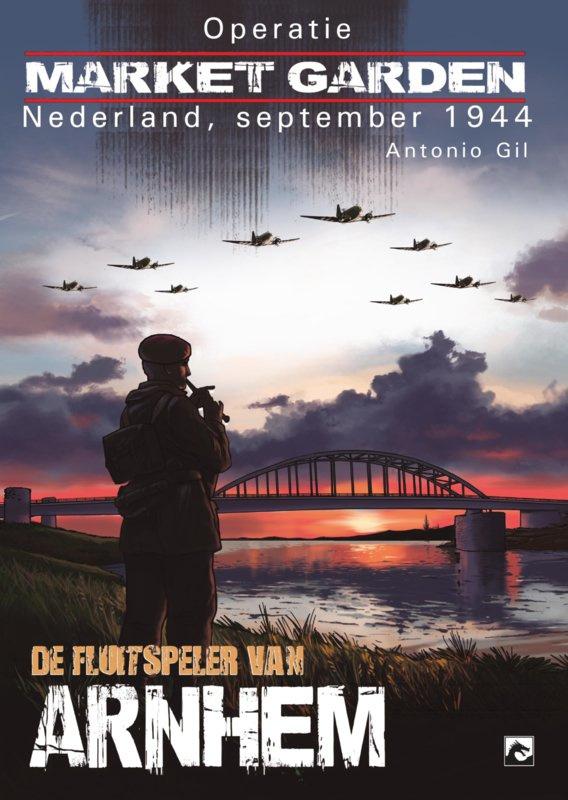 PRE-order - Operatie Market Garden - De fluitspeler van Arnhem - hc - 2021 - NIEUW!