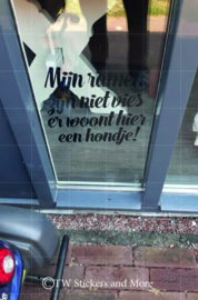 Mijn ramen zijn niet vies er woont hier een ....! (lettertype naar keuze)