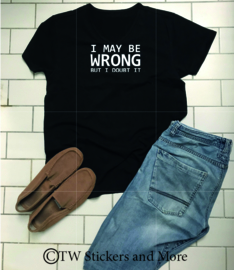 I maybe wrong  (lettertype naar wens)