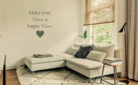 Make your House a happy Home (lettertype naar keuze)