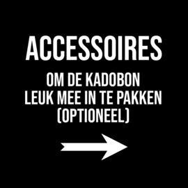 ACCESSOIRES VOOR KADOBON (optioneel) →