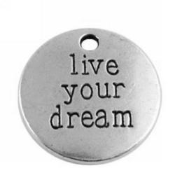 Bedel Hanger 'live your dream' – Antiek Zilverkleur – Metaal - 19mm