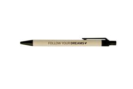 Pen: 'follow your dreams'
