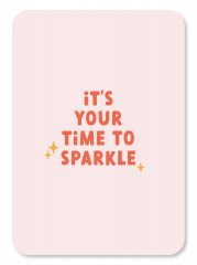 Kaart: ' it's your time to sparkle'