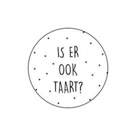 Sticker rond   Is er ook Taart?   10 stuks
